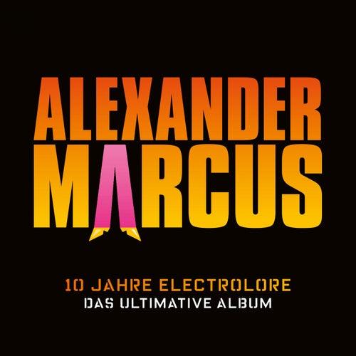 10 Jahre Electrolore - Das ultimative Album by Alexander Marcus