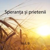 Speranța și Prietenii, Vol. 9 by Speranța și prietenii
