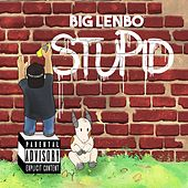 Stupid von Big Lenbo