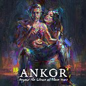 Beyond the Silence of These Years by Ankor