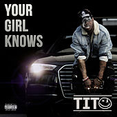 Your girl knows by Tito