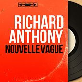 Nouvelle vague (Mono Version) by Richard Anthony