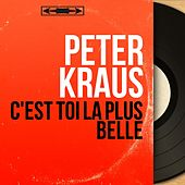 C'est toi la plus belle (Mono Version) von Peter Kraus