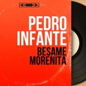 Bésame Morenita (Mono Version) van Pedro Infante
