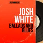 Ballads and Blues (Mono Version) by Josh White