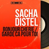 Bonjour chérie / Garde ça pour toi (Mono version) von Sacha Distel