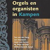 Orgels en Organisten in Kampen by Various Artists