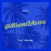 @Miami2Aviva (feat. Dreams) von Aviva