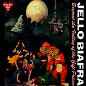 Beyond The Valley Of The Gift Police by Jello Biafra