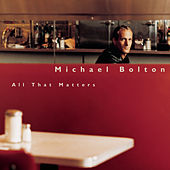 All That Matters de Michael Bolton