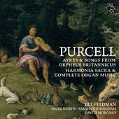 Purcell: Ayres & Songs from Orpheus Britannicus, Harmonia Sacra & Complete Organ Music de Various Artists
