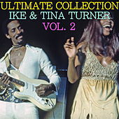 Ultimate Collection: Ike & Tina Turner Vol. 2 by Ike and Tina Turner