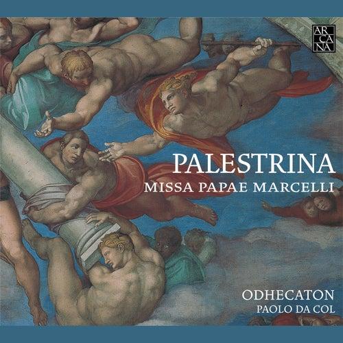 Palestrina: Missa Papae Marcelli by Odhecaton