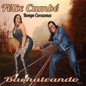 Rompe Corazones de Felix Cumbe