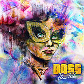 Boss by Flow Tribe