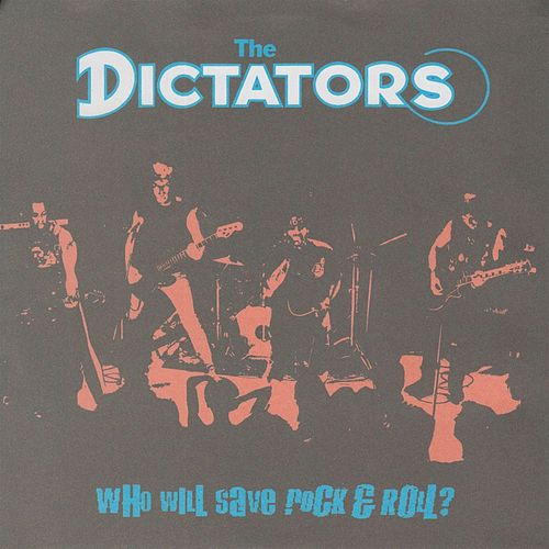 Who Will Save Rock n Roll? by The Dictators