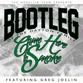 Came Here to Smoke (feat. Greg Joslin) by Bootleg