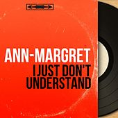 I Just Don't Understand (Mono Version) by Ann-Margret