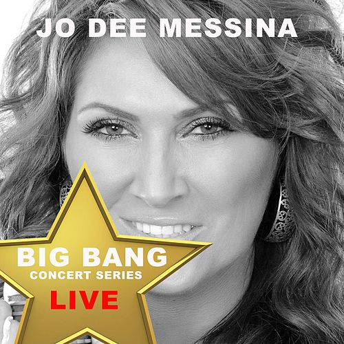 Big Bang Concert Series: Jo Dee Messina (Live) by Jo Dee Messina