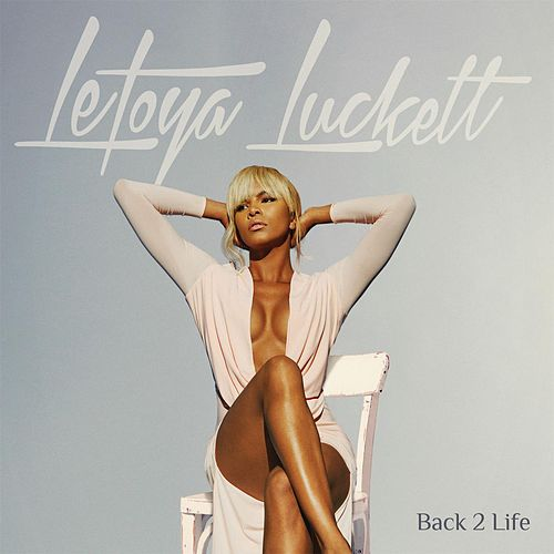 Back 2 Life by LeToya Luckett