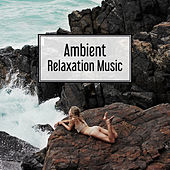 Ambient Relaxation Music – Soft Sounds to Rest, Mind Calmness, Spirit Harmony, Peaceful Music de Healing Sounds for Deep Sleep and Relaxation
