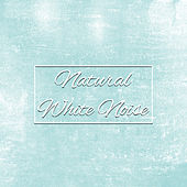 Natural White Noise – Music for Calm Down Baby, Deep Relaxation, Restful Sleep, Sounds of Nature by White Noise For Baby Sleep