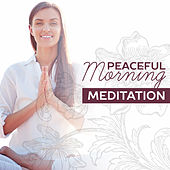 Peaceful Morning Meditation – Calm Down & Relax, Meditation Sounds, Ambient Relaxation by Meditation Awareness