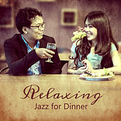 Relaxing Jazz for Dinner – Peaceful Piano Melodies, Instrumental Jazz, Relaxed Jazz, Music for Dinner by Relaxing Piano Music