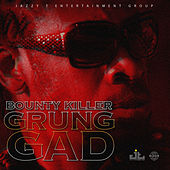 Grung Gad by Bounty Killer