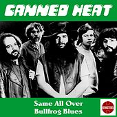 Same All Over de Canned Heat