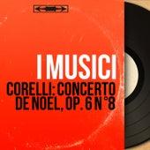 Corelli: Concerto de Noël, Op. 6 N °8 (Mono Version) by I Musici