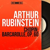 Chopin: Barcarolle, Op. 60 (Mono Version) by Arthur Rubinstein