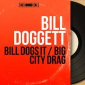 Bill Dogs It / Big City Drag (Mono Version) von Bill Doggett