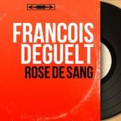 Rose de sang (Mono Version) by François Deguelt
