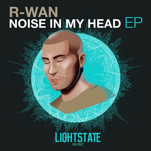 Noise In My Head by R. Wan