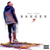Banger 3 by Mac Tyer