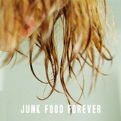 Junk Food Forever by The Amazons