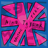 Electric Feel by Mike Taylor