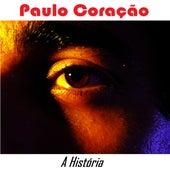 A História by Paulo Coração