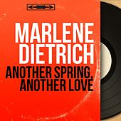 Another Spring, Another Love (Mono Version) by Marlene Dietrich