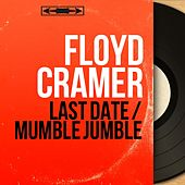 Last Date / Mumble Jumble (Mono Version) by Floyd Cramer