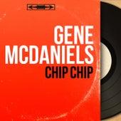 Chip Chip (Mono Version) de Gene McDaniels