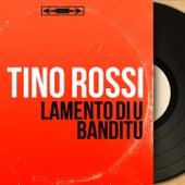 Lamento di u banditu (Mono Version) by Tino Rossi