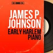 Early Harlem Piano (Mono Version) by James P. Johnson