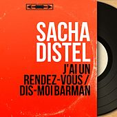 J'ai un rendez-vous / Dis-moi barman (Mono Version) von Sacha Distel