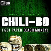 I Got Paper (Cash Money) by Chili-Bo