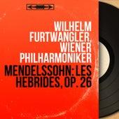 Mendelssohn: Les Hébrides, Op. 26 (Mono Version) by Wilhelm Furtwängler