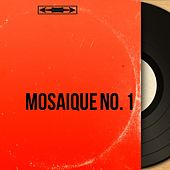 Mosaique No. 1 (Mono Version) by Various Artists