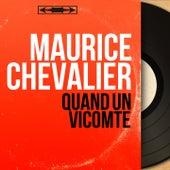 Quand un vicomte (Mono version) de Maurice Chevalier