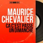 Ça c'est passé un dimanche (Mono Version) de Maurice Chevalier